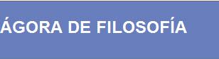 ENLACE INTERESANTE: AGORA DE FILOSOFIA
